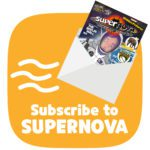 Subscribe to Supernova magazine